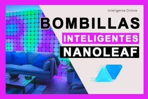 Bombillas Inteligentes de Nanoleaf