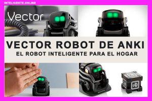 Vector Robot de Anki: El Robot Inteligente para el Hogar